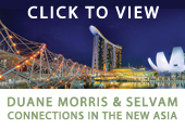Duane Morris and Selvam Connections in the New Asia