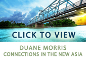 Duane Morris Connections in the New Asia