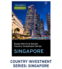 Duane Morris and Selvam LLP Singapore Investments Guide