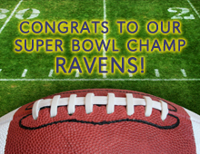 Congratulations to our Super Bowl Champ Ravens