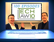 TechLaw10 Podcast 100 Episodes
