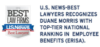 U.S. News-Best Lawyers Recognizes Duane Morris with Top-Tier National Ranking in Employee Benefits (ERISA) Law