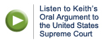 Listen to Keith's oral argument to the U.S. Supreme Court